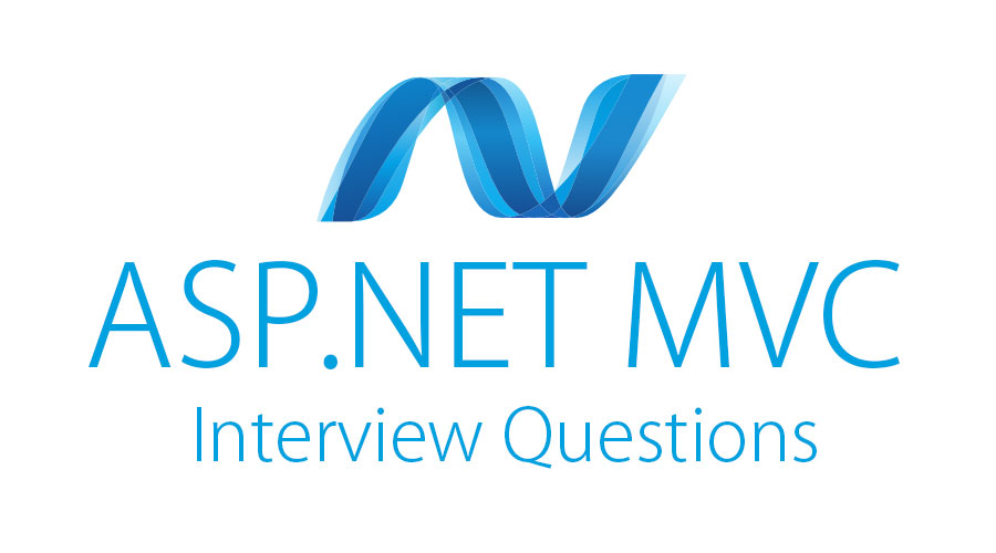 Top 10 ASP NET/MVC Interview Questions with Answers - 2019